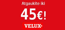VELUX rudens stoglangių akcija! Atgaukite iki 45 eurų!